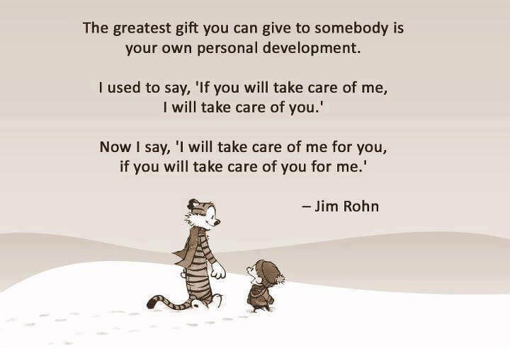 The greatest gift you can give someone is your own personal development