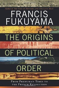 Origins of Political Order by Francis Fukuyama