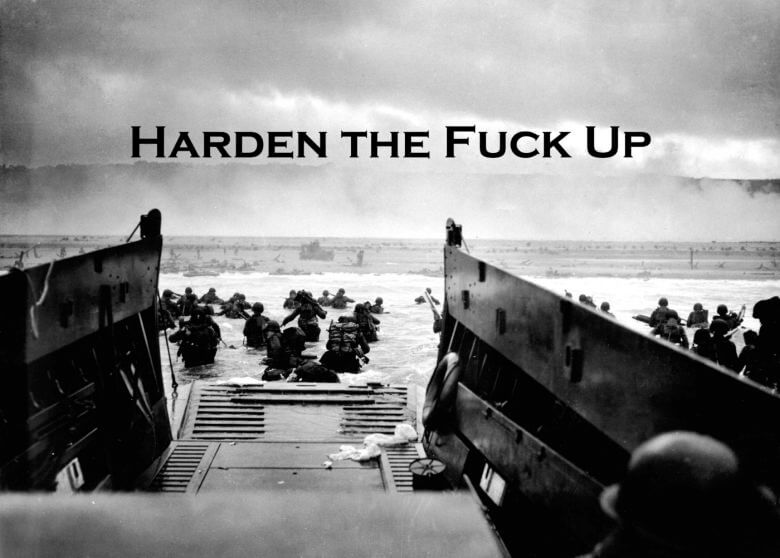 D-day. Harden the fuck up.