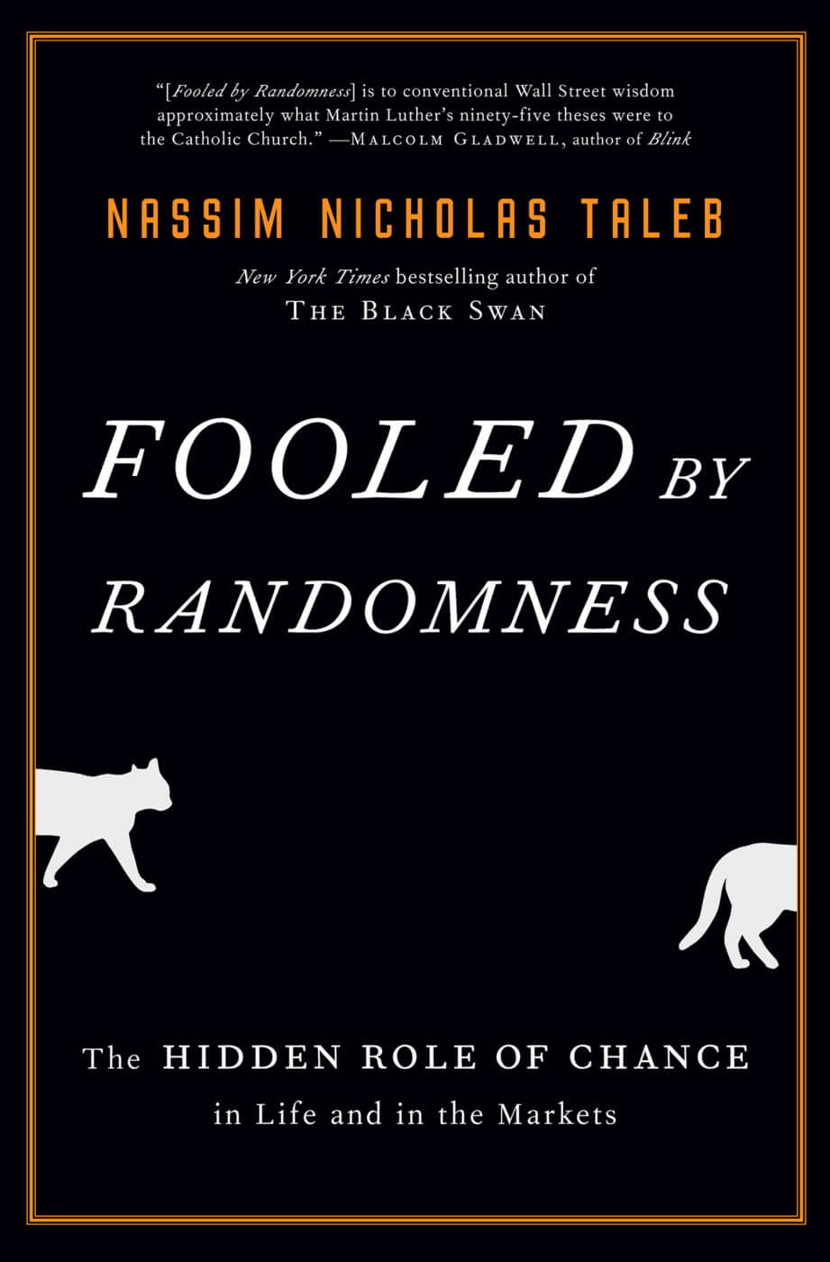 Fooled by Randomness by Nassim Taleb