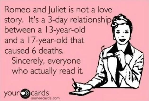 Romeo and Juliet was a comedy, not a tragedy