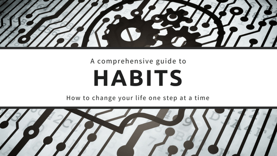 A comprehensive guide to habits