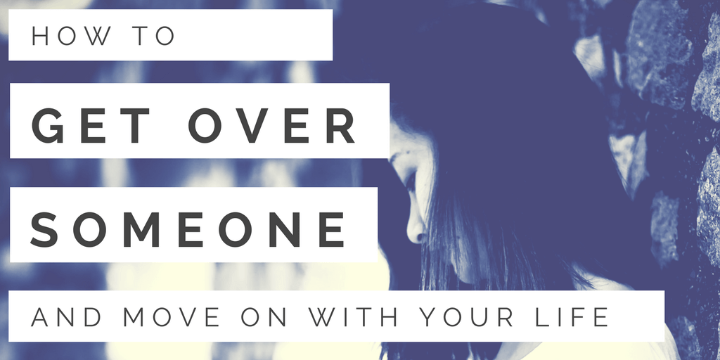How to Get Over Someone and Move On with Your Life | Mark Manson