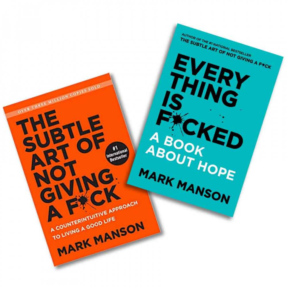The Subtle Art of Not Giving a F*ck and Everything Is F*cked by Mark Manson