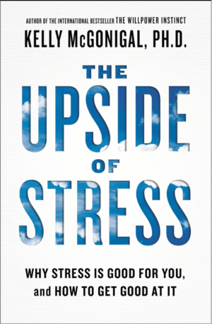 The Upside of Stress by Kelly McGonigal - cover